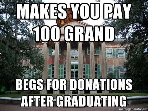 """but we gave you 10k in scholarships!!"""